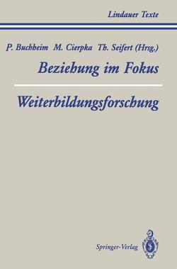 Teil 1 Beziehung im Fokus Teil 2 Weiterbildungsforschung von Ahlert,  R., Bastian,  T., Brocher,  T., Buchheim,  P., Buchheim,  Peter, Cierpka,  M., Cierpka,  Manfred, Dahlbender,  R., Diepold,  B., Dünker,  H., Egle,  U., Enke,  H., Ermann,  M., Kächele,  H., Kast,  V., Krause,  R, Müller,  G., Oerter,  U., Otto,  H., Schwarz,  F., Seifert,  Theodor, Sellschopp,  A., Steimer-Krause,  E., Welter-Enderlin,  R.