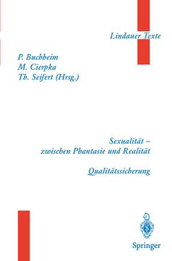 Teil 1 Sexualität — zwischen Phantasie und Realität Teil 2 Qualitätssicherung von Buchheim,  Peter, Cierpka,  Manfred, Seifert,  Theodor