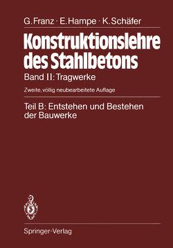 Teil B: Entstehen und Bestehen der Bauwerke von Franz,  Gotthard, Hampe,  Erhard, Schaefer,  Kurt