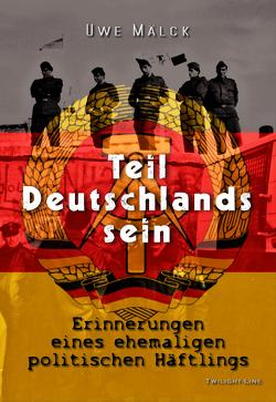 Teil Deutschlands sein von Mälck,  Uwe