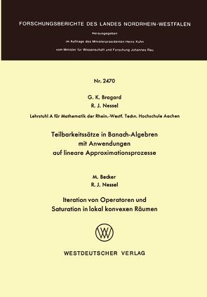 Teilbarkeitssätze in Banach-Algebren mit Anwendungen auf lineare Approximationsprozesse von Bragard,  Guido K.