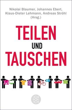 Teilen und Tauschen von Blaumer,  Nikolai, Lehmann,  Klaus-Dieter, Ströhl,  Andreas