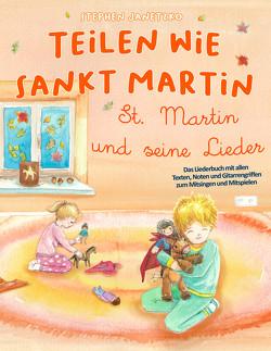 Teilen wie Sankt Martin – St. Martin und seine Lieder von Janetzko,  Stephen