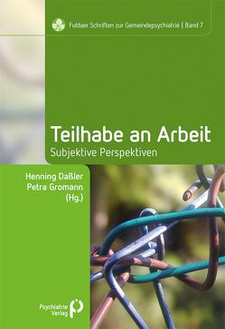 Teilhabe an Arbeit – subjektive Perspektiven von Daßler,  Henning, Gromann,  Petra