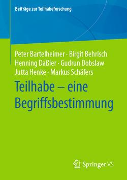 Teilhabe – eine Begriffsbestimmung von Bartelheimer,  Peter, Behrisch,  Birgit, Daßler,  Henning, Dobslaw,  Gudrun, Henke,  Jutta, Schäfers,  Markus