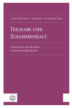 Teilhabe und Zusammenhalt von Brunn,  Frank Martin, Keller,  Sonja