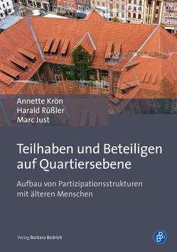 Teilhaben und Beteiligen auf Quartiersebene von Just,  Marc, Krön,  Annette, Rüßler,  Harald