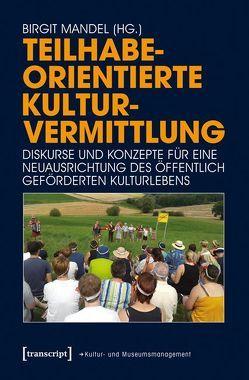Teilhabeorientierte Kulturvermittlung von Mandel,  Birgit