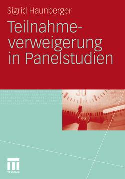 Teilnahmeverweigerung in Panelstudien von Haunberger,  Sigrid
