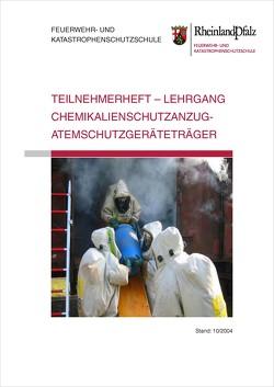 Teilnehmerheft – Lehrgang Chemikalienschutzanzug-Atemschutzgeräteträger Rheinland-Pfalz von Feuerwehr- u. Katastrophenschutzschule Rheinland-Pfalz in Koblenz