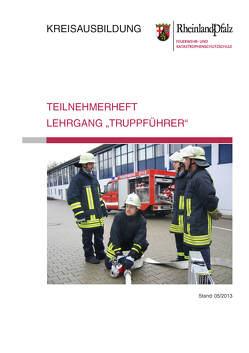 """Teilnehmerheft Lehrgang """"Truppführer"""" Rheinland-Pfalz von Feuerwehr- u. Katastrophenschutzschule Rheinland-Pfalz in Koblenz"""