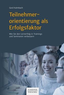 Teilnehmerorientierung als Erfolgsfaktor von Kalmbach,  Gerd