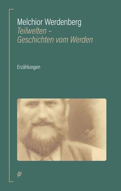 Teilwelten von Werdenberg,  Melchior, Wicki,  Maja