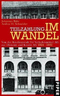 Teilzahlung im Wandel von Bähr,  Johannes, Schneider,  Andrea H.