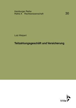 Teilzahlungsgeschäft und Versicherung von Moeller,  Hans, Weipert,  Lutz