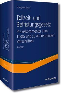 Teilzeit- und Befristungsgesetz von Arnold,  Manfred, Gräfl,  Edith, Imping,  Andreas, Lehnen,  Annabel, Rambach,  Peter H.M.