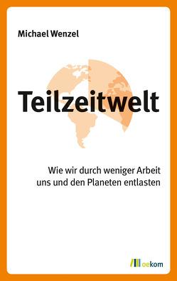 Teilzeitwelt von Wenzel,  Michael