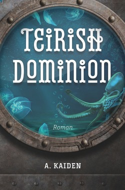 Teirish Dominion von Kaiden,  A.