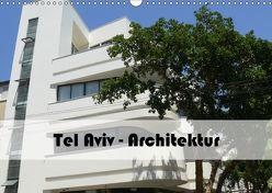 Tel Aviv Architektur (Wandkalender 2018 DIN A3 quer) von Stein,  Claudia