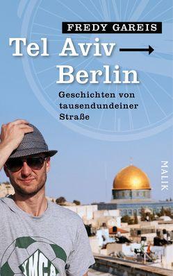 Tel Aviv – Berlin von Gareis,  Fredy