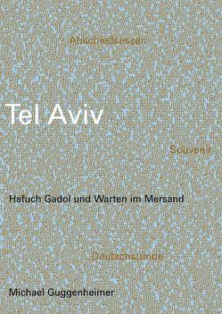 Tel Aviv- Hafuch Gadol und Warten im Mersand von Guggenheimer,  Michael