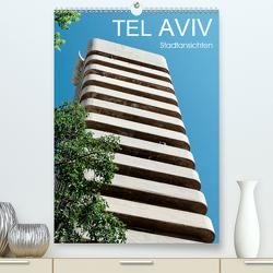 TEL AVIV Stadtansichten (Premium, hochwertiger DIN A2 Wandkalender 2021, Kunstdruck in Hochglanz) von Kürvers,  Gabi
