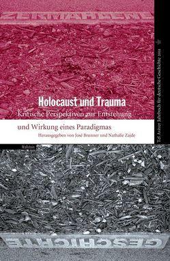 Tel Aviver Jahrbuch für deutsche Geschichte / Holocaust und Trauma von Brunner,  José, Minerva Institut f. Deutsche Geschichte d. Universität Tel Aviv, Zajde,  Nathalie