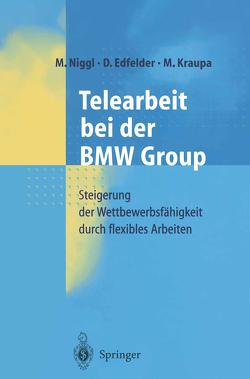 Telearbeit bei der BMW Group von Edfelder,  D., Kraupa,  M., Niggl,  M.