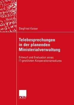 Telebesprechungen in der planenden Ministerialverwaltung von Kaiser,  Siegfried