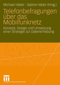 Telefonbefragungen über das Mobilfunknetz von Häder,  Sabine, Haeder,  Michael