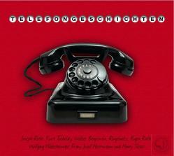 Telefongeschichten von Benjamin,  Walter, Herrmann,  Franz J, Hildesheimer,  Wolfgang, Ringelnatz, Roth,  Eugen, Roth,  Joseph, Slesar,  Henry, Tucholsky,  Kurt