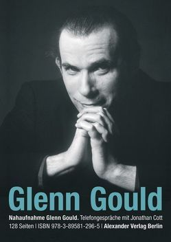 Telefongespräche mit Glenn Gould von Cott,  Jonathan, Gould,  Glenn