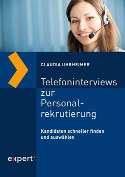 Telefoninterviews zur Personalrekrutierung von Uhrheimer,  Claudia