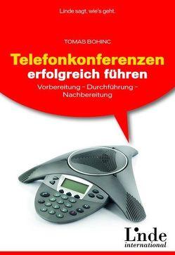 Telefonkonferenzen erfolgreich führen von Bohinc,  Tomas