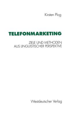 Telefonmarketing von Plog,  Kirsten