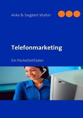 Telefonmarketing von Walter,  Anke, Walter,  Siegbert