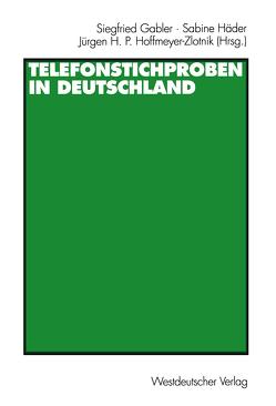 Telefonstichproben in Deutschland von Gabler,  Siegfried, Häder,  Sabine, Hoffmeyer-Zlotnik,  Jürgen H.P.
