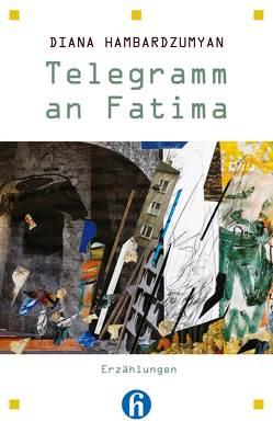 Telegramm an Fatima von Engler,  Valerie, Ginoyan,  Gayane, Hambardzumyan,  Diana