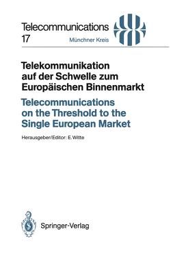 Telekommunikation auf der Schwelle zum Europäischen Binnenmarkt / Telecommunications on the Threshold to the Single European Market von Witte,  Eberhard