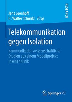 Telekommunikation gegen Isolation von Loenhoff,  Jens, Schmitz,  H Walter