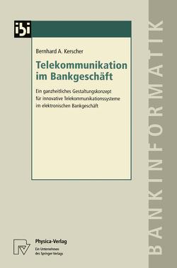 Telekommunikation im Bankgeschäft von Kerscher,  Bernhard A.
