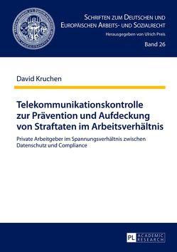 Telekommunikationskontrolle zur Prävention und Aufdeckung von Straftaten im Arbeitsverhältnis von Kruchen,  David