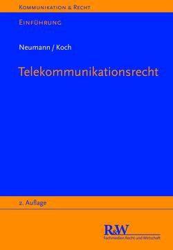 Telekommunikationsrecht von Koch,  Alexander, Neumann,  Andreas
