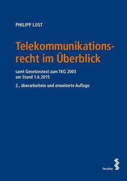 Telekommunikationsrecht im Überblick von Lust,  Philipp