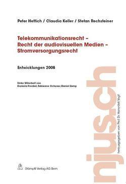 Telekommunikationsrecht – Recht der audiovisuellen Medien – Stromversorgungsrecht, Entwicklungen 2008 von Hettich,  Peter, Keller,  Claudia, Rechsteiner,  Stefan