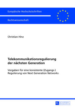 Telekommunikationsregulierung der nächsten Generation von Hinz,  Christian