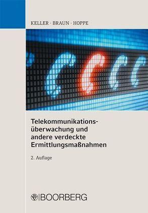 Telekommunikationsüberwachung und andere verdeckte Ermittlungsmaßnahmen von Braun,  Frank, Hoppe,  René, Keller,  Christoph