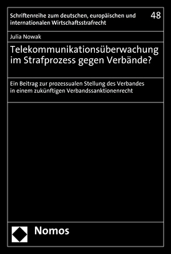 Telekommunikationsüberwachung im Strafprozess gegen Verbände? von Nowak,  Julia