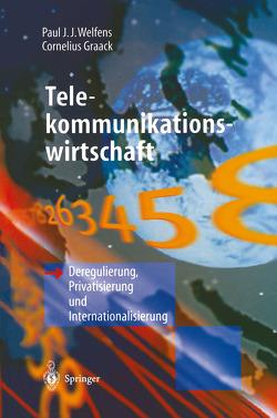 Telekommunikationswirtschaft von Graack,  Cornelius, Welfens,  Paul J.J.