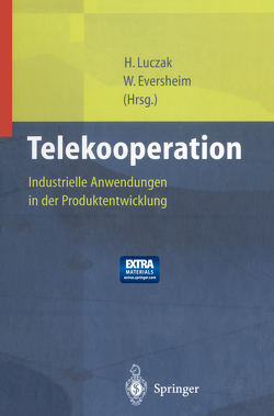 Telekooperation von Binkowski,  B., Eversheim,  Walter, Herbst,  D., Kampmeyer,  J., Lechelmayr,  R., Luczak,  Holger, Nöller,  C., Schlick,  C., Springer,  J., Walz,  M..